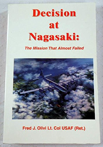 9780967874708: Decision at Nagasaki: The Mission That Almost Failed
