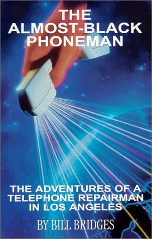 9780967875705: The Almost-Black Phoneman : The Adventures of a Telephone Repairman in Los Angeles