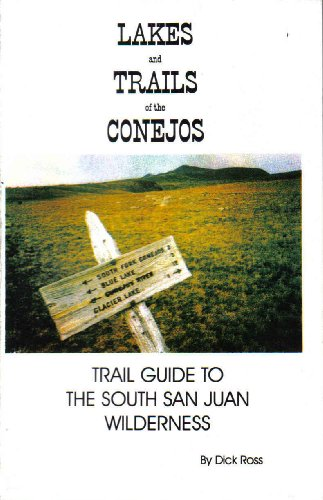 9780967876207: Lakes and Trails of the Conejos (Trail Guide to the South San Juan Wilderness)