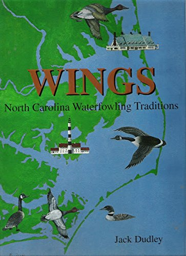 WINGS, NORTH CAROLINA WATERFOWLING TRADITIONS: Dudley, Jack