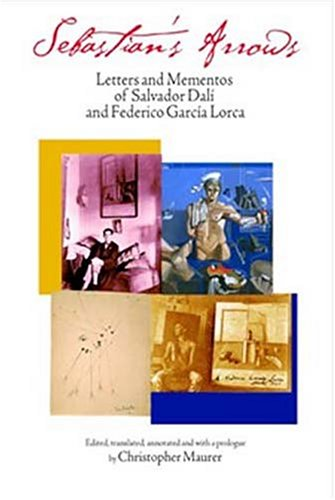 9780967880884: Sebastian's Arrows: Letters and Mementos of Salvador Dali and Federico Garcia Lorca