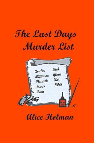 The Last Days Murder List: Holman, Alice