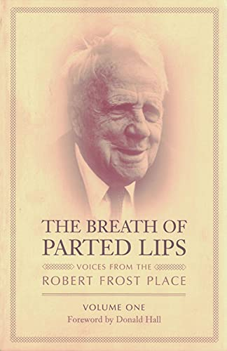 9780967885629: 1: The Breath of Parted Lips: Voices from the Robert Frost Place Volume One