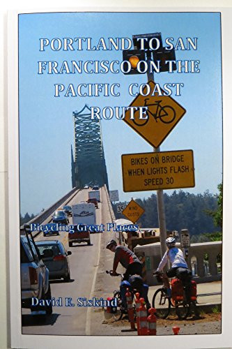 9780967887883: Portland to San Francisco on the Pacific Coast Route, Bicycling Great Places