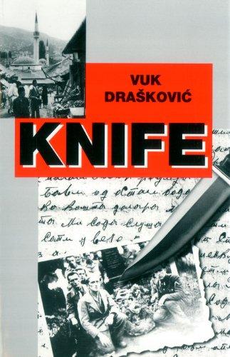 Knife: Vuk Draskovic; Milo Yelesiyevich