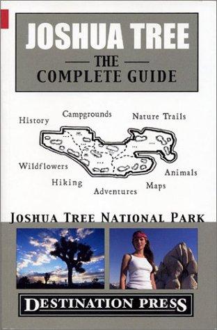JOSHUA TREE: THE COMPLETE GUIDE: Kaiser, James
