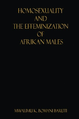 9780967894348: Homosexuality and the Effeminization of Afrikan Males