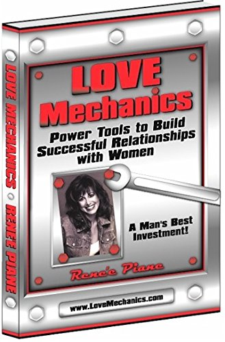 9780967896403: Love Mechanics: Power Tools to Build Successful Relationships with Women