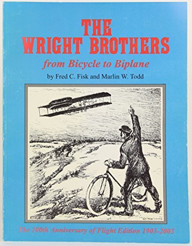 9780967903224: The Wright Brothers: From Bicycle to Biplane : An Illustrated History of the Wright Brothers