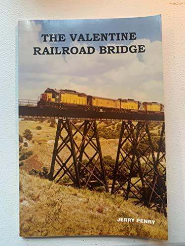 9780967904146: The Valentine Railroad Bridge: Valentine, Nebraska