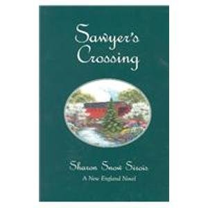 Sawyer's Crossing (New England Novel Series, 1) (0967905265) by Sharon Snow Sirois