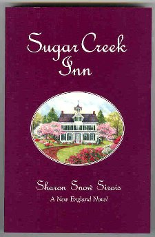 Sugar Creek Inn (New England Novel Series, 2) (0967905281) by Sharon Snow Sirois