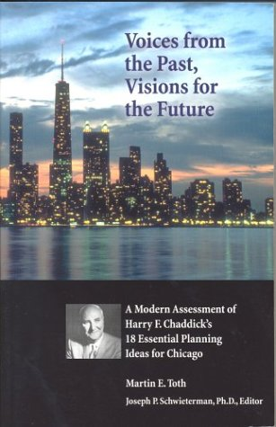Voices from the Past, Visions for the Future : A Modern Assessment of Harry F. Chaddick's 18 ...