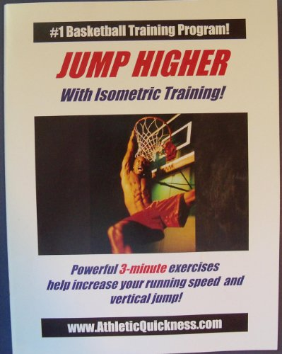 9780967907048: JUMP HIGHER with Isometric Training Powerful 3-Minute Exercises Help Increase Your Running Speed and Vertical Jump!