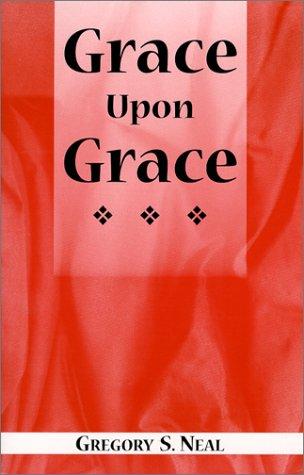 9780967907406: Grace Upon Grace