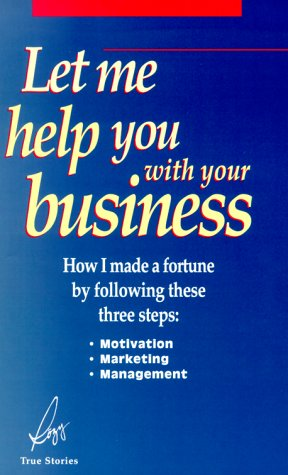 9780967908304: Let Me Help You With Your Business