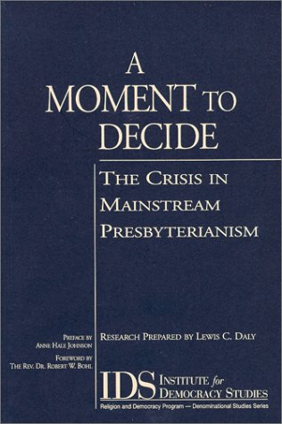 9780967910604: A Moment to Decide : The Crisis in Mainstream Presbyterianism (Denominational Studies Series)