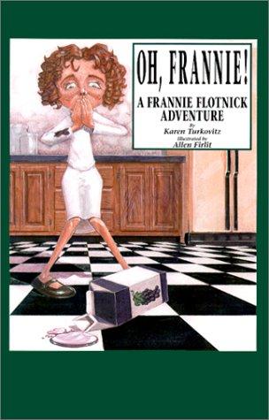 9780967911571: Oh, Frannie! A Frannie Flotnick Adventure