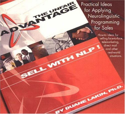 9780967916217: The Unfair Advantage: Sell with NLP!