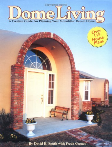 Dome Living : A Creative Guide For: Grones, Freda, South,