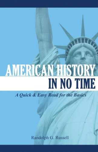 9780967921426: American History in No Time: A Quick & Easy Read for the Basics
