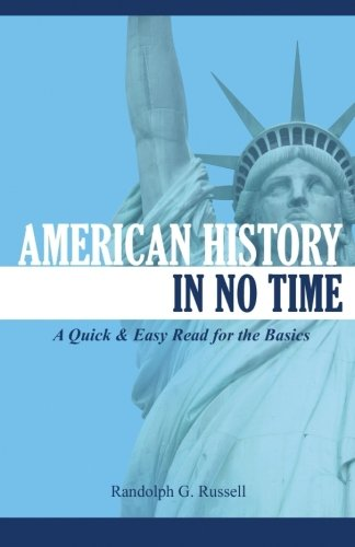 9780967921433: American History In No Time: A Quick & Easy Read for the Basics