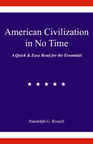 9780967921440: American Civilization in No Time: A Quick & Easy Read for the Essentials