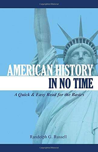 9780967921495: American History in No Time: A Quick & Easy Read for the Basics