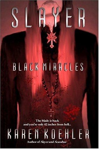 Slayer: Black Miracles: Koehler, Karen