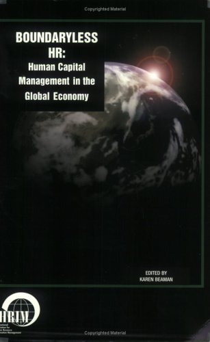 Boundaryless HR: Human Capital Management in the Global Economy: Karen Beaman