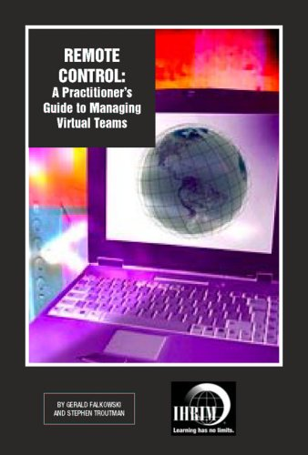 9780967923970: Remote Control: A Practitioner's Guide to Managing Virtual Teams