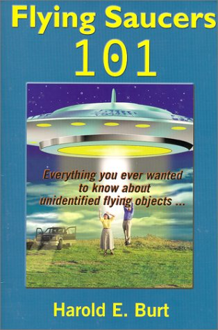 Flying Saucers 101: Everything You Ever Wanted to Know About Unidentified Flying Objects