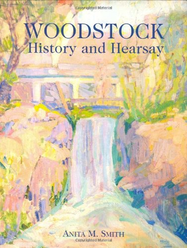 Woodstock History And Hearsay: Anita M. Smith