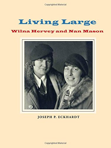 9780967926889: Living Large: Wilna Hervey and Nan Mason
