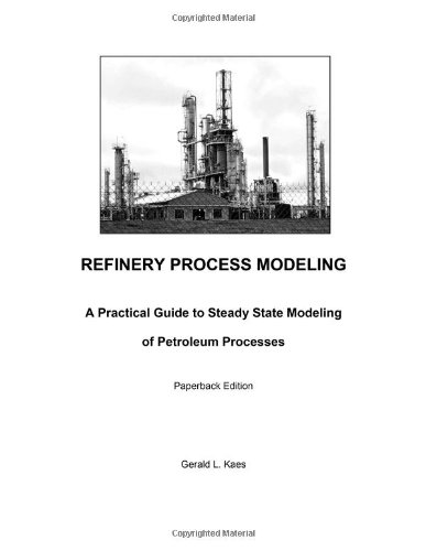 Refinery Process Modeling: Gerald L. Kaes