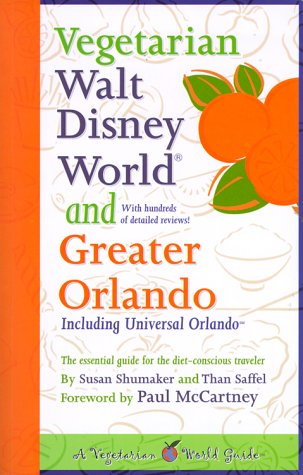 9780967928005: Vegetarian Walt Disney World and Greater Orlando (Vegetarian World Guides)