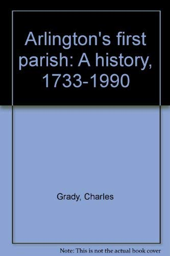 Arlington's First Parish: A History, 1733-1990,