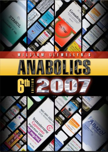 9780967930466: Anabolics 2007: Anabolic Steroids Reference Manual [Hardcover] by William Lle...