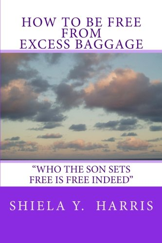9780967931203: How to be Free From Excess Baggage: 1