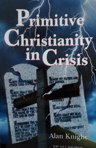 Primitive Christianity in Crisis: Alan Knight