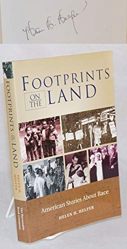 FOOTPRINTS ON THE LAND: AMERICAN STORIES ABOUT RACE. (INSCRIBED BY AUTHOR)