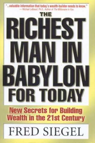 The Richest Man In Babylon For Today: Siegel, Fred