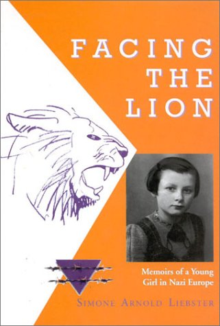 9780967936659: Facing The Lion: Memoirs of a Young Girl in Nazi Europe
