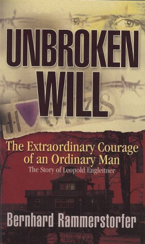 9780967936680: Unbroken Will: The Extraordinary Courage of an Ordinary Man