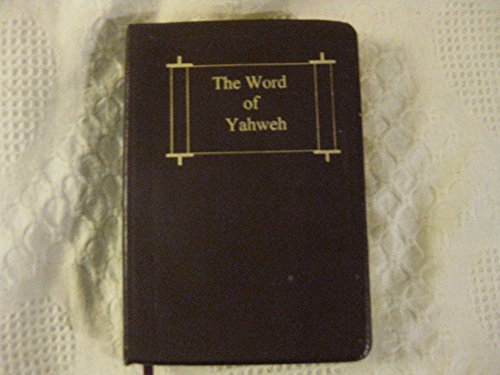 9780967938677: The Word of Yahweh Bible