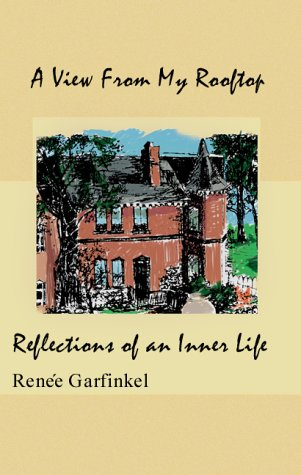 A View from My Rooftop: Reflections of an Inner Life: Garfinkel, Renee