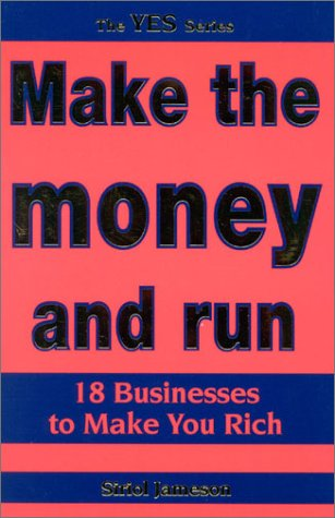 9780967943213: Make the money and run: Businesses to Make You Rich (Yes Series)