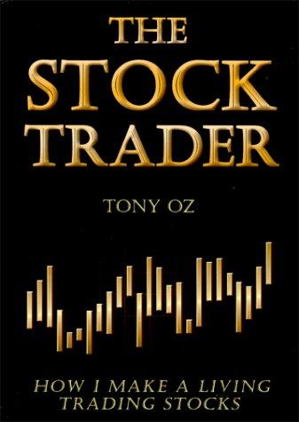9780967943503: The Stock Trader: How I Make a Living Trading Stocks