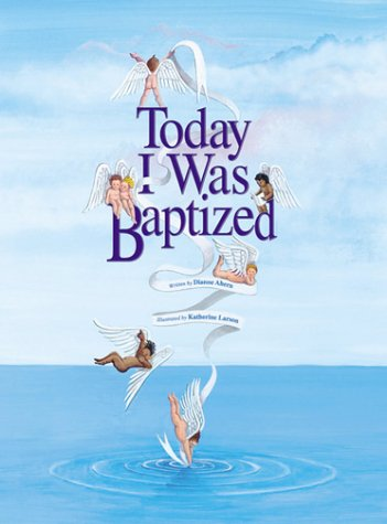 Today I Was Baptized (9780967943701) by Dianne Ahern