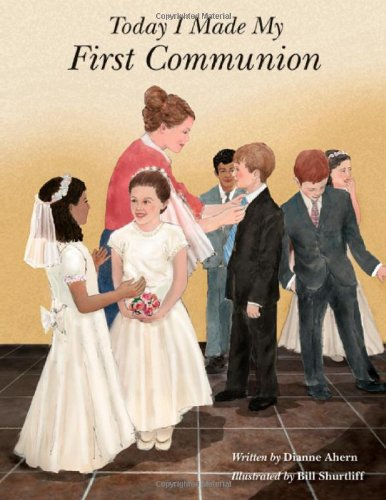 Today I Made My First Communion (0967943760) by Dianne Ahern